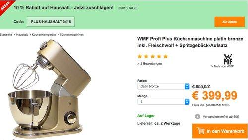 Plus.de Onlineshop - 10% Rabatt auf Haushalt bis zum 08.04.18: WMF Profi Plus Küchenmaschine platin bronze inkl. Fleischwolf + Spritzgebäck-Aufsatz - jetzt 10% billiger