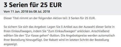 Amazon Aktion: 3 Serien für 25 EUR,  bis 8 Jul. 2018 - jetzt 53% billiger