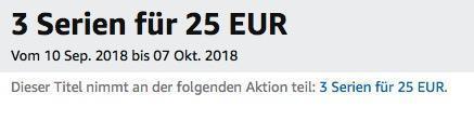 Amazon Aktion: 3 Serien für 25 EUR bis 07 Okt. 2018 - jetzt 48% billiger